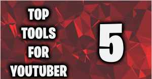 Top 5 Free Tools for YouTubers in 2020