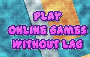 play online games without lag